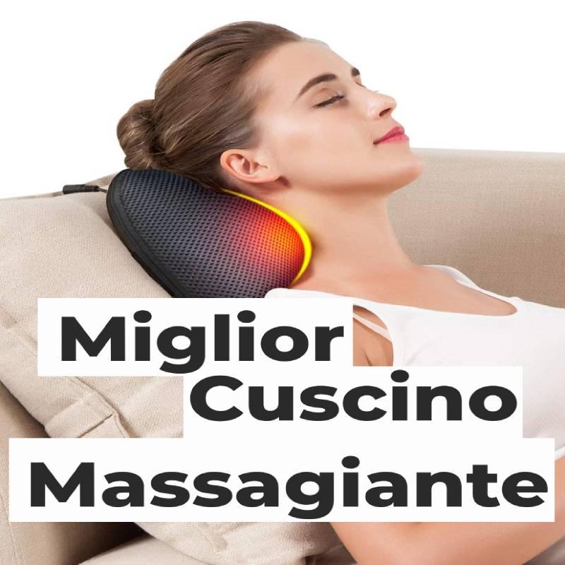 Miglior Cuscino Massaggiante Niente Piu Dolori E Tensioni Muscolari